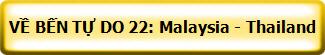 VỀ BẾN TỰ DO 22: Malaysia - Thailand